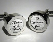 Father of the Bride/I loved her first/Dads Wedding day Cufflinks/Brides Fathers Gift/Fathers Wedding Day Gift/Brides Dads Cufflinks for men