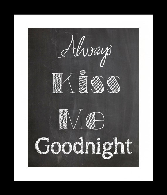 Always Say Goodnight Quotes: Items Similar To Always Kiss Me Goodnight, Quote, Word Art
