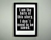 I am the Hero - FRAMED Print