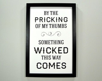 By the Pricking of My Thumbs, Something Wicked This Way Comes - FRAMED Halloween Print