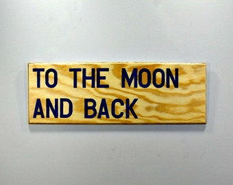 ON SALE - Large Wall Art - To the Moon and Back - Wooden Sign