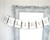 Believe Banner - Christmas banner -white banner with gold glitter letter- choose other letter colors - Christmas garland, holiday decor