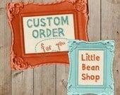 Custom Order for Kristi