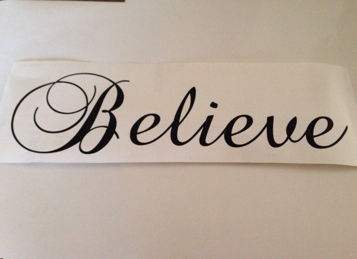 Believe Vinyl Lettering Wall Words Quotes By CasaBellaVinyl