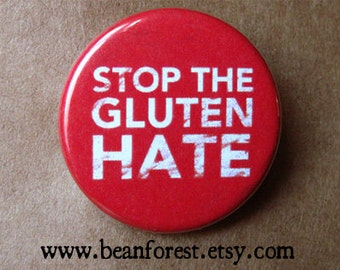 stop the gluten hate - pinback button badge
