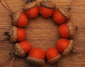 Orange Felted Wool Acorns OR Felted Acorn Ornaments