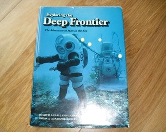 Vintage Book Exploring The Deep Frontier The Adventure of Man in the Sea National Geographic Society