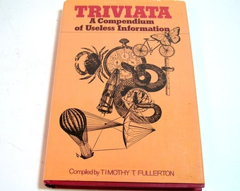Triviata A Compendium Of Useless Information Compiled By Timothy T. Fullerton Vintage Book