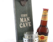 THE MAN CAVE-Wall Mount Bottle Opener with Mason Jar Cap Catcher- *Ready To Ship*