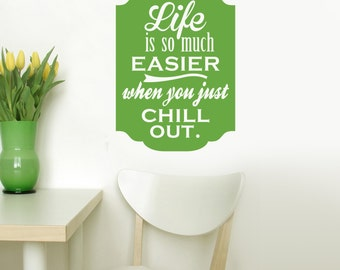 Chill OUT 11X16 saying Decor Vinyl Wall Decal Graphic