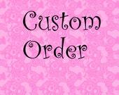 Custom Order for Tasha