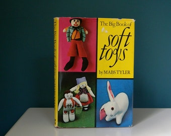 Vintage 1972 Sewing Book - The Big Book of Soft Toys