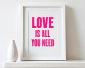 Neon Pink - Love is all you need letterpress print - PRINTforLOVEofWOOD