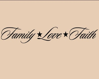 Vinyl Wall words quotes and sayings #0234 Family Love Faith