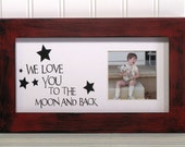 5X10 Picture Frame Distressed Red Black Sentiment Mat We Love You To The Moon And Back