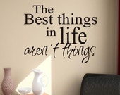Vinyl Wall Lettering Best Things in Life are not things Quote Decal