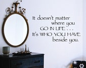 Vinyl Wall Lettering Quotes Where You Go In Life Who is Beside You Decal