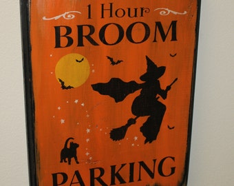 Halloween Sign/1 Hour Broom Parking Sign/Halloween/Halloween Party Sign/Halloween Decor/Witch/Broom/Wood Sign