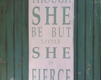 Though She Be But Little She Is Fierce Typography Word Art Sign - The Perfect Sign for a Nursery