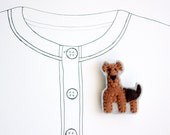 Airedale Terrier Brooch, Dog Brooch, Animal Brooch, Animal Jewelry, Dog, Felt Pin, Pets, Welsh Terrier - READY TO SHIP