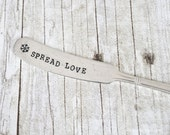 Spread Love - Hand Stamped Vintage Butter Knife - Perfect Hostess Gift this Holiday Season