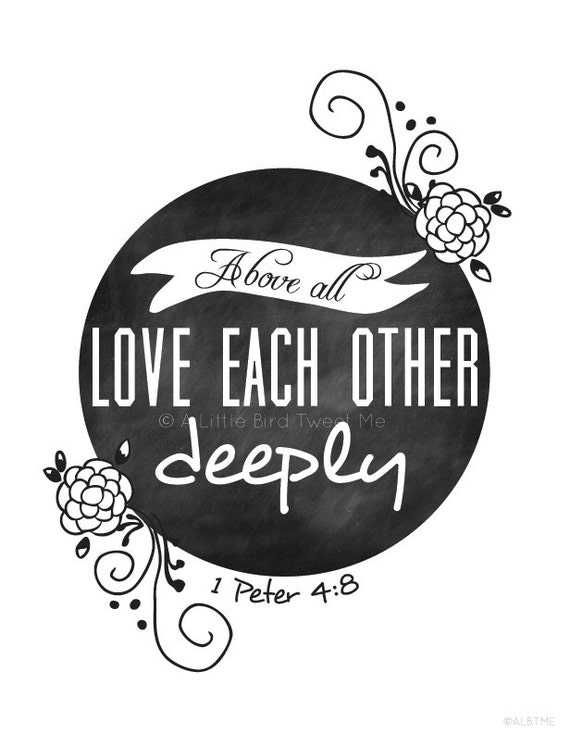 Love Each Other Religious: Items Similar To Christian Chalkboard Print. 1 Peter 4:8