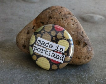 Made In Portland 1-inch Pinback Button