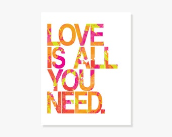 Beatles Typographic Quote: Love Is All You Need Digital Print (Pink, Green, Orange)