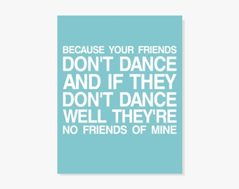 Typographic Print - Safety Dance Song Lyrics If Your Friends Dont Dance Theyre No Friends of Mine