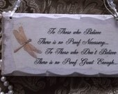 Shabby white wall sign, Those who believe, no proof necessary, dragonfly