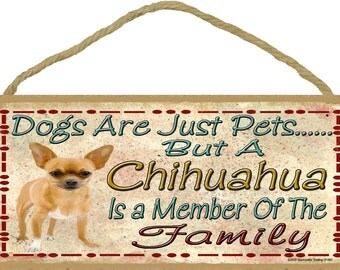 """Dogs Are Just Pets But A CHIHUAHUA is A Member of The Family Cute Dog SIGN Pet Decor Plaque 10"""" x 5"""""""