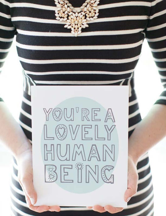 you're a lovely human being.