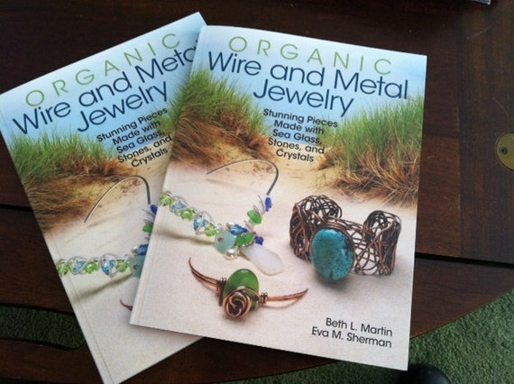 Seaglass Book - Organic Wire and Metal Jewelry - Stunning Pieces of Sea Glass, Stones and Crystals - Authored  Signed