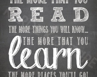 "Dr. Seuss Print Size 5x7 Portrait ""The more that you read the more things you will know...the more that you learn the more places you'll go"""