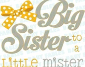 Big Sister to a Little Mister iron on transfer Heat Transfer Big Sis Big Sister Gender Reveal Baby Announcement Little Girl Baby Boy