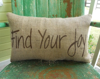 Find Your Joy Inspirational Message Burlap Throw Accent Pillow Custom Colors Available Gift Home Decor