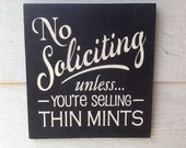 Home Decor-No Soliciting Unless You're Selling Thin Mints-Great Christmas Gift