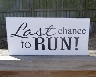 Last Chance to Run Funny Beach Wedding Sign Decoration