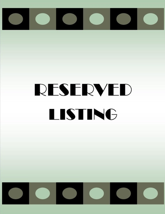 RESERVED listing for sunsmile82 - This is a reserved listing