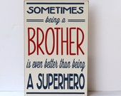 Being a Brother Better Than Being a Superhero, Nursery Decor, Brother Room, Baby Boy Sign, Wood Sign, Nursery Sign, Sign for Nursery