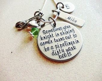Custom Hand Stamped Pipeline Wife or Girlfriend, Knight in Shining Armor Necklace