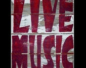Live Music in Red Print - 8x10 print in 11x14 mat. Print from old weathered wood sign