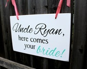 """10"""" x 16"""" Wooden Wedding Sign:  DOUBLE Sided SIGN Uncle, here comes your bride and ....and they lived happily ever after"""