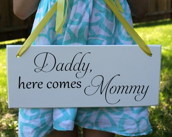 """6"""" x 14.5"""" LIGHT WEIGHT Wooden Wedding Sign:  Single or Double Sided Daddy, here comes Mommy - Made To Order"""