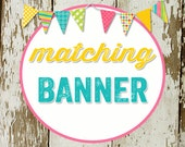 BANNER to match any design for baby shower or party, digital, DIY printable file