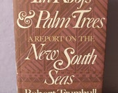 Vintage Tin Roofs and Palm Trees A Report on the New South Seas, Robert Trumbull, 1978, photographs, travel book history book, Pittsburgh
