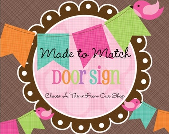 Made to Match Door Sign- Choose Any Theme From Our Shop -Personalized Party Sign