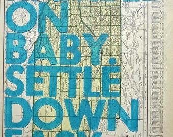 Nebraska / Ramble On Baby. Settle Down Easy. / Letterpress Print on Antique Atlas Page