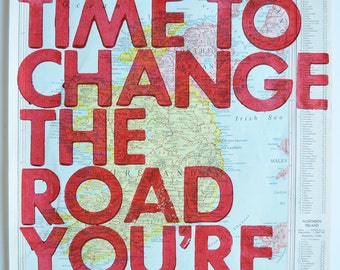 Ireland /  Still Time To Change the Road You're On/ Letterpress Print on Antique Atlas Page