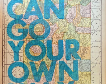 Montana /  You Can Go Your Own Way/ Letterpress Print on Antique Atlas Page